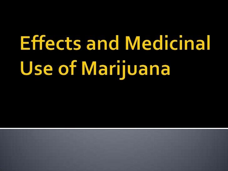 Effects and medicinal use of marijuana 2