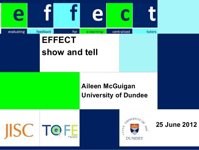 EFFECTshow and tell         Aileen McGuigan         University of Dundee                                25 June 2012