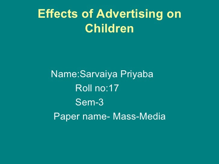 effect of advertising on youngsters The impact of advertising on teenagers jacquelyn massey west philadelphia high school index • overview • rationale • objectives • strategies.