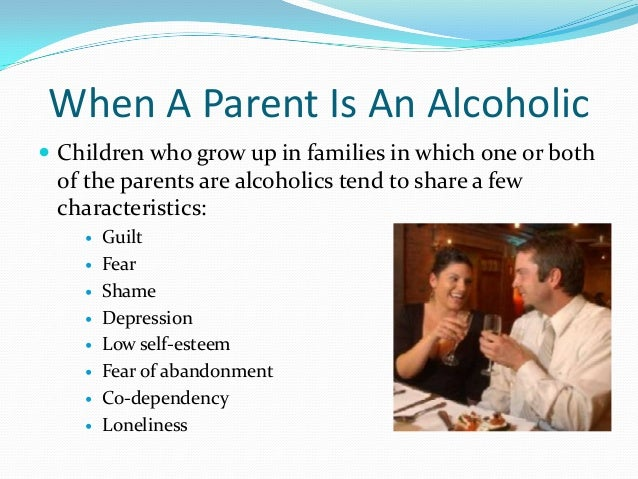 the effects of parental alcoholism on children Heavy drinking habits among parents children of alcoholics have been shown to have less emotional support and monitoring heavy drinking by both parents is correlated with permissiveness in parenting the effects of alcohol consumption habits on parenting style.