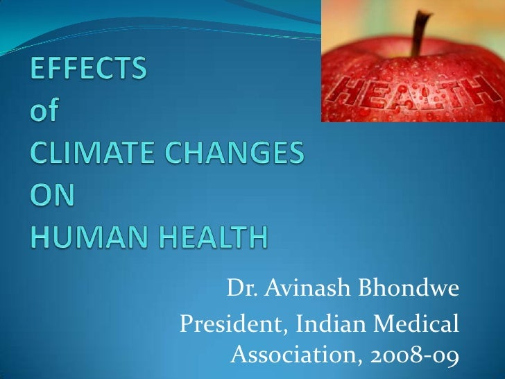 Dr. Avinash BhondwePresident, Indian Medical     Association, 2008-09