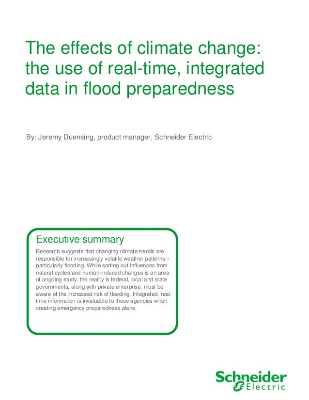 The effects of climate change: the use of real-time, integrated data in flood preparedness Executive summary Research sugg...