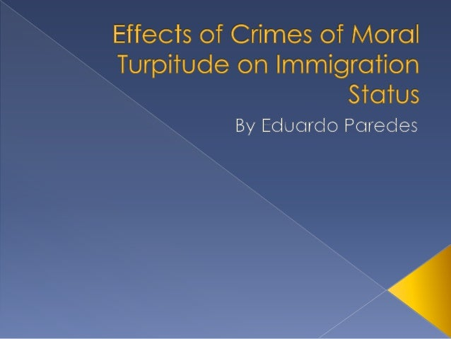 Immigration - Moral Turpitude?