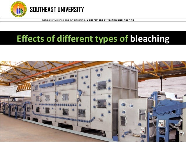 School of Science and Engineering, Department of Textile Engineering SOUTHEAST UNIVERSITY Effects of different types of bl...
