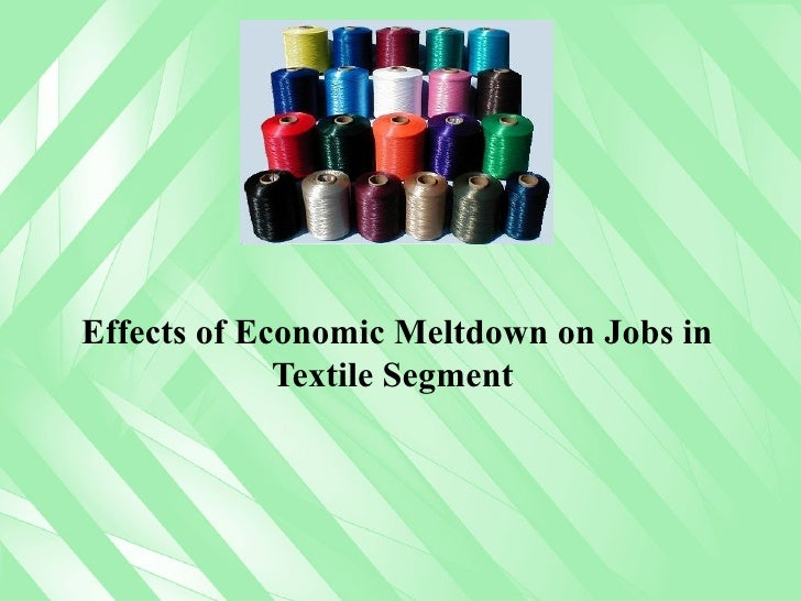 Effects of Economic Meltdown on Jobs in Textile Segment