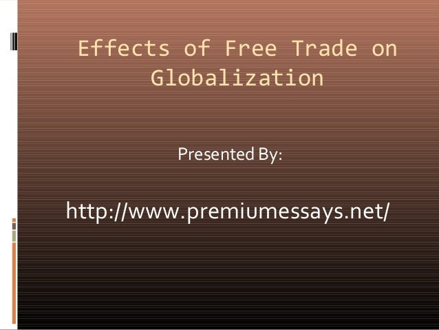 the impact of free trade on The impact of free trade on the financial crisis and vice versa 25 november 2010 paper behind the currency wars and the worsening global economic crisis lies a largely unquestioned free trade model that both contributed to the crisis and, without radical reform, is a major obstacle to overcoming it.