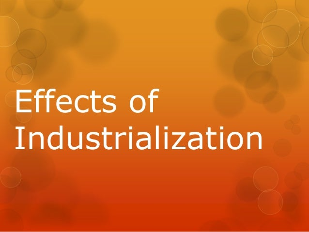 Effects of industrialization cp 2012