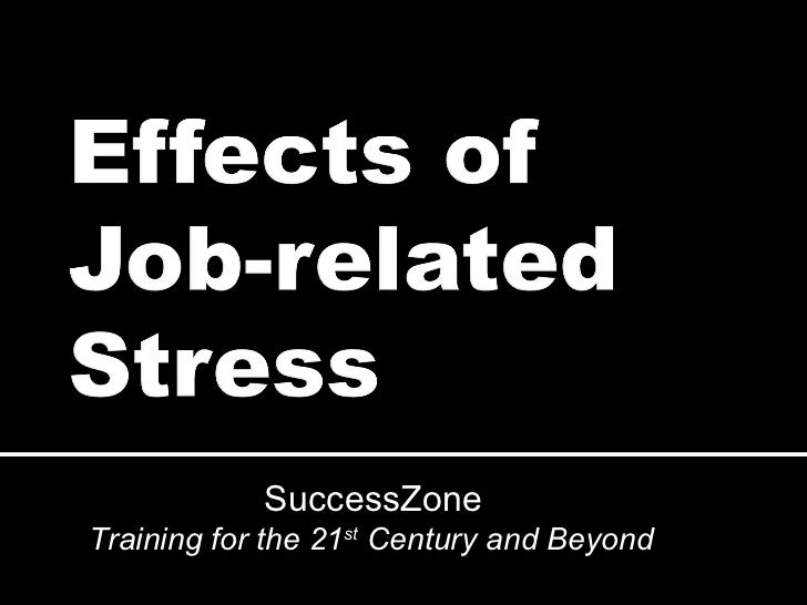 Effects Of Job Related Stress On People And Organizations