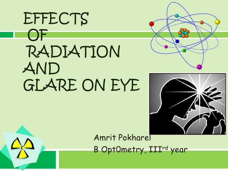Effects of radiation  and glare on human eyes