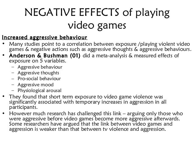 thesis statement for negative effects of video games The impact of video games on student gpa purpose statement and a response to whether or not they felt video games had a negative effect on their grades.