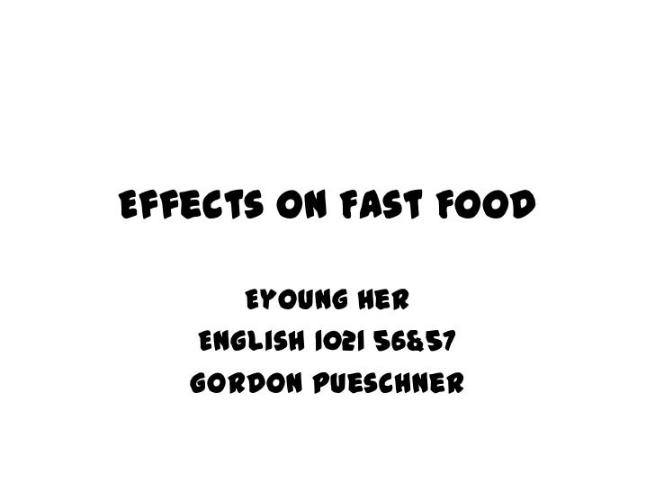 effect of fast food on young children Television (tv) and tv advertisement influences on children's eating behaviour chrisa arcan studies show that a higher proportion of food advertisements seen by black children are for fast food demonstrating that immediately following the food commercials young children.