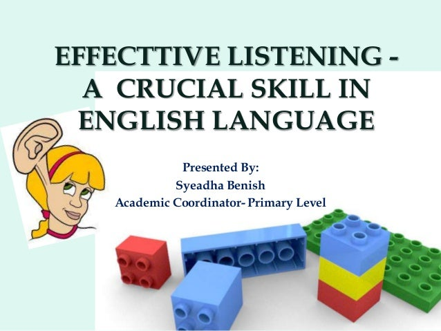 Effecttive listening  a crucial skill in english language