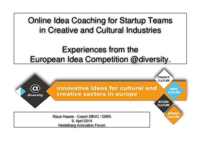 Online Idea Coaching for Startup Teams in Creative and Cultural Industries Experiences from the European Idea Competition ...
