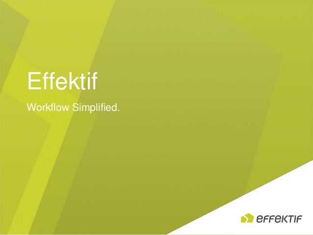 Effektif Workflow Simplified.