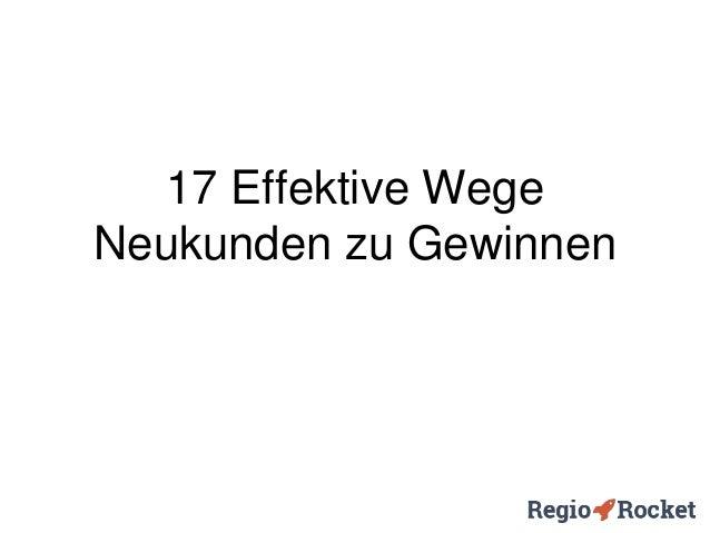 17 Effektive Wege Neukunden zu Gewinnen