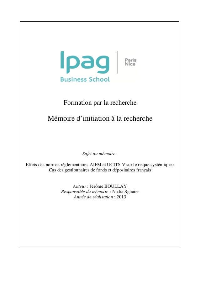 Formation par la recherche Mémoire d'initiation à la recherche Sujet du mémoire : Effets des normes réglementaires AIFM et...