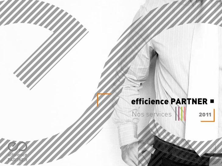efficience PARTNERNos services   2011