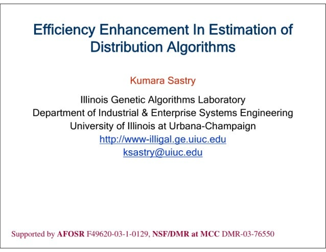 Efficiency Enhancement In Estimation of Distribution Algorithms  Kumara Sastry  Illinois Genetic Algorithms Laboratory Dep...