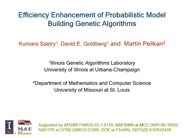Efficiency Enhancement of Probabilistic Model Building Genetic Algorithms  Kumara Sastry' David E.  Goldberg' and Martin P...