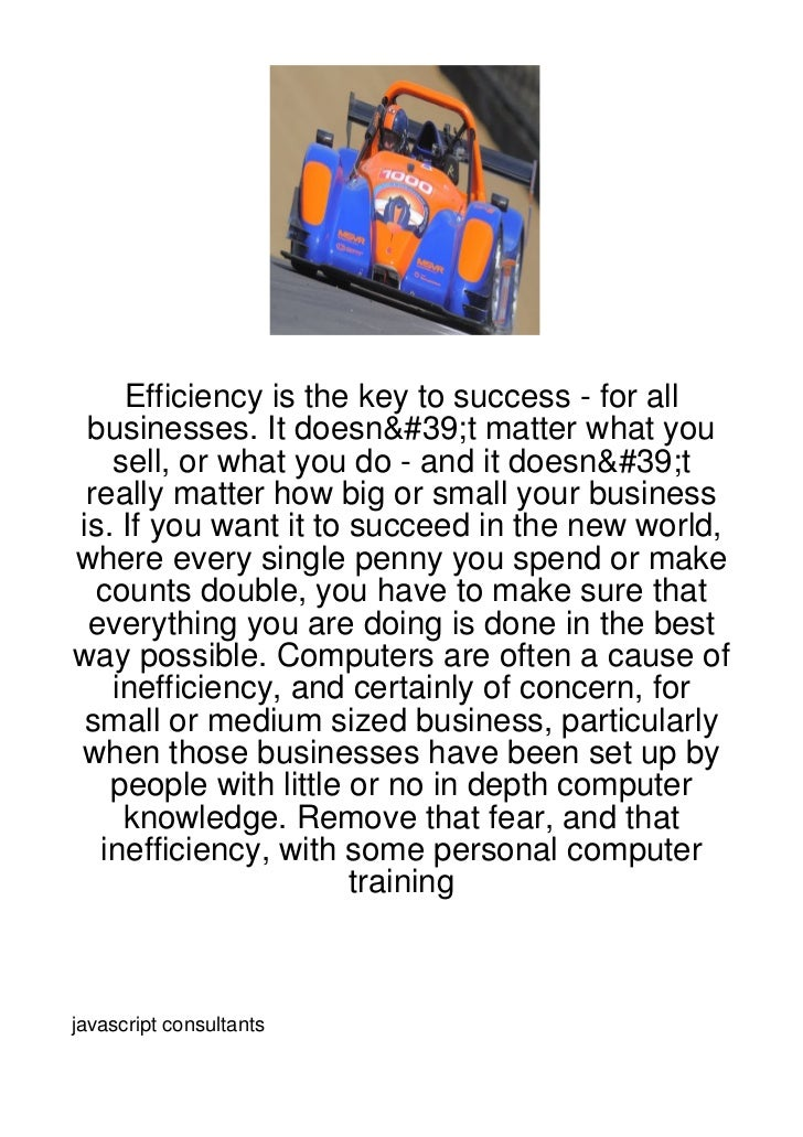 Efficiency is the key to success - for all businesses. It doesn't matter what you   sell, or what you do - and it doesn't ...