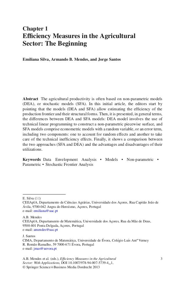 Chapter 1Efficiency Measures in the AgriculturalSector: The BeginningEmiliana Silva, Armando B. Mendes, and Jorge SantosAbs...