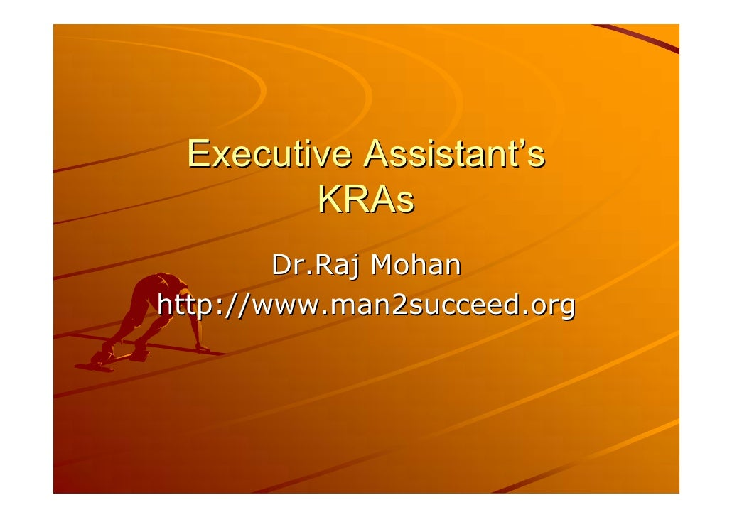 Executive Assistant's         KRAs         Dr.Raj Mohan http://www.man2succeed.org