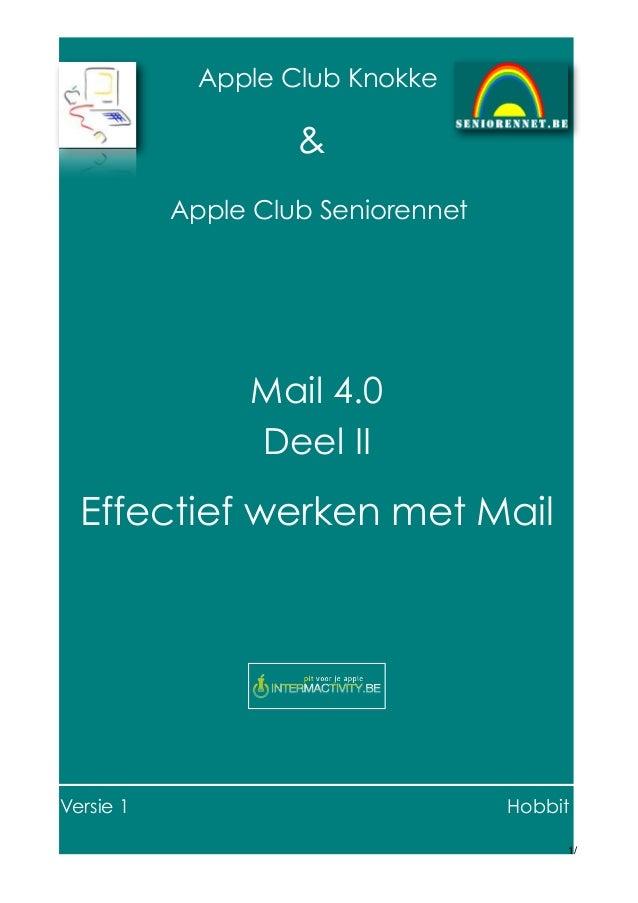 Apple Club Knokke  & Apple Club Seniorennet  Mail 4.0 Deel II  Effectief werken met Mail  Versie 1  Hobbit 1/