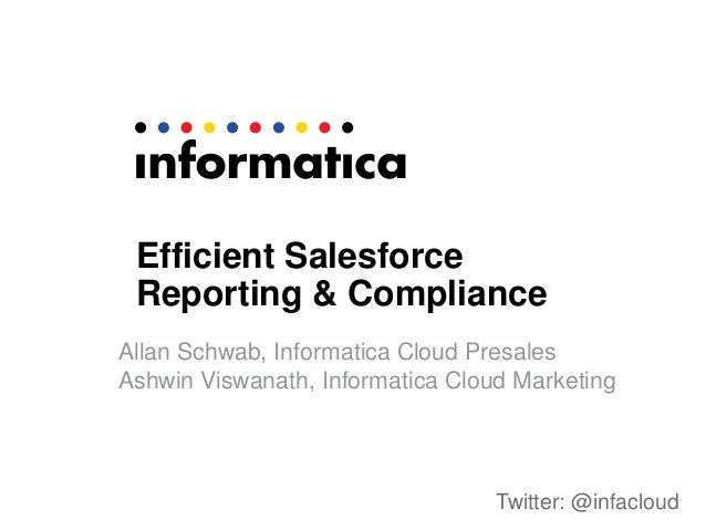 Efficient Salesforce.com Reporting and Compliance With Informatica Cloud