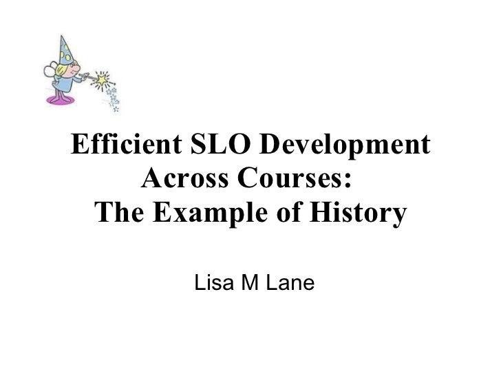 Efficient SLO Development Across Courses: The Example of History.