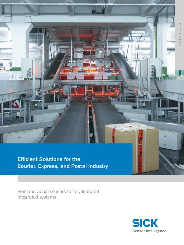 industry guide  Efficient Solutions for the Courier, Express, and Postal Industry  From individual sensors to fully featur...