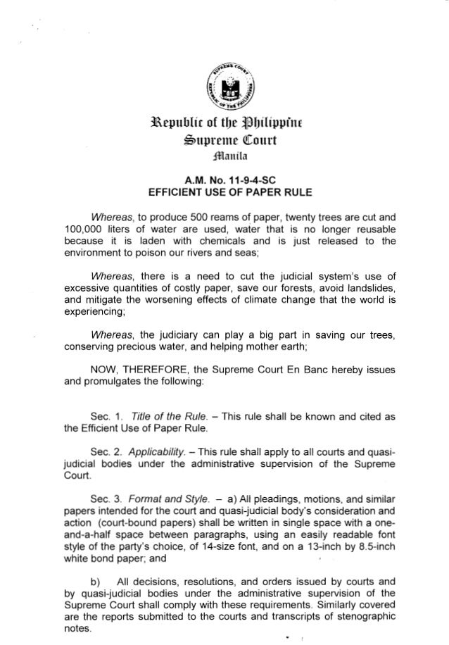 3aepublic of tbe tlbilippine ~upreme QI:ourt ;fflanila A.M. No. 11-9-4-SC EFFICIENT USE OF PAPER RULE Whereas, to produce ...