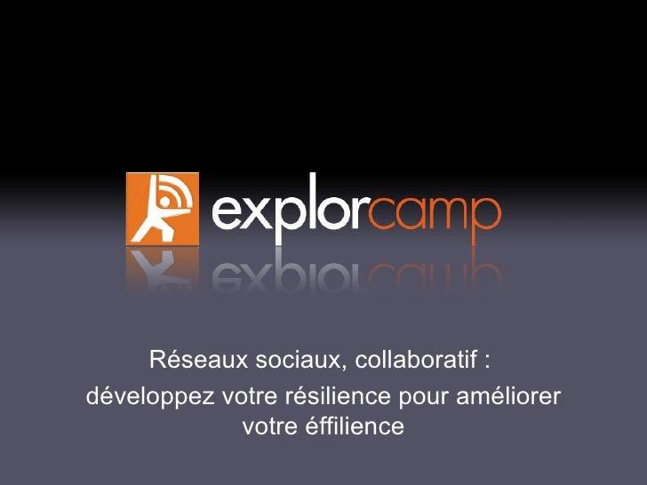 Réseaux sociaux, collaboratif :  développez votre résilience pour améliorer votre éffilience