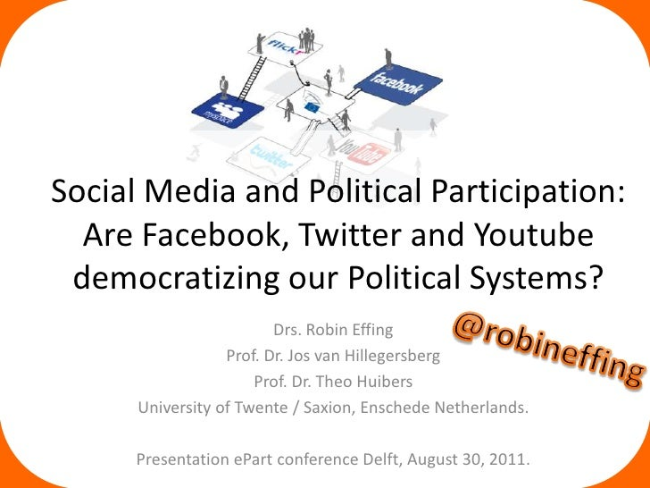 Social Media and Political Participation: Are Facebook, Twitter and Youtubedemocratizing our Political Systems?<br />Drs. ...