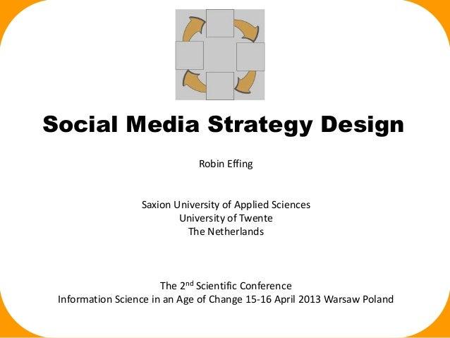 Social Media Strategy Design                              Robin Effing                  Saxion University of Applied Scien...