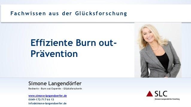 Fa c h w i s s e n a u s d e r G l ü c k s f o r s c h u n g          Effiziente Burn out-          Prävention         Sim...