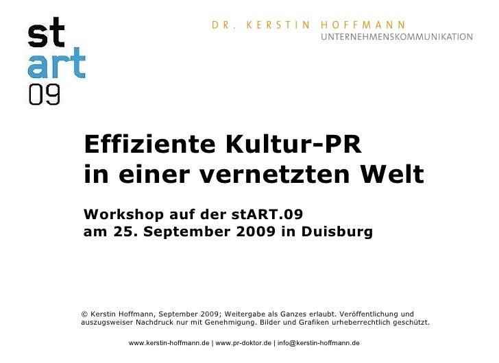 Effiziente Kultur-PR in einer vernetzten Welt Workshop auf der stART.09  am 25. September 2009 in Duisburg © Kerstin Hoffm...