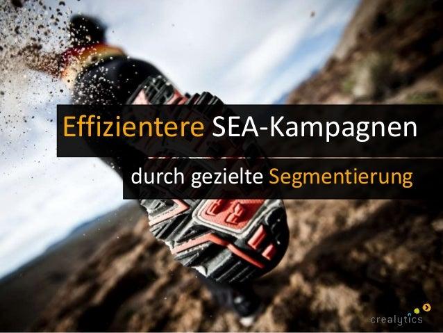 durch gezielte Segmentierung Effizientere SEA-Kampagnen