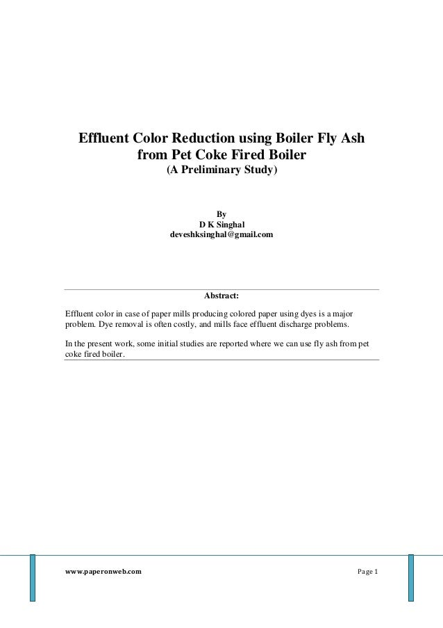 Effluent Color Reduction using Boiler Fly Ash from Pet Coke Fired Boiler (A Preliminary Study)  By D K Singhal deveshksing...