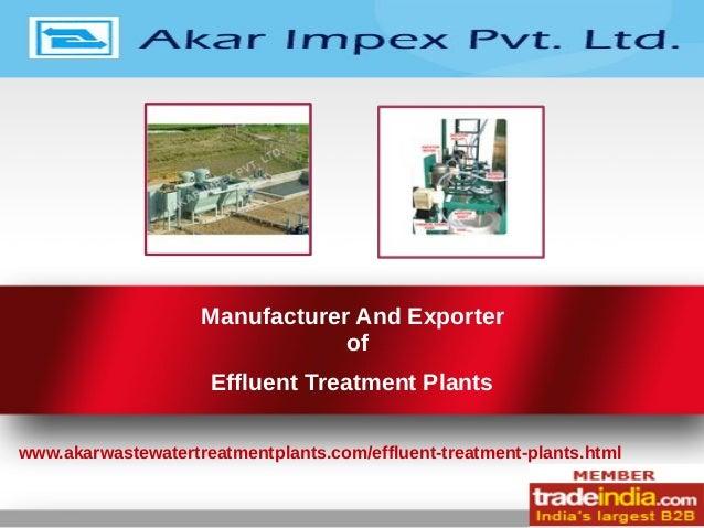 Manufacturer And Exporter of Effluent Treatment Plants www.akarwastewatertreatmentplants.com/effluent-treatment-plants.html