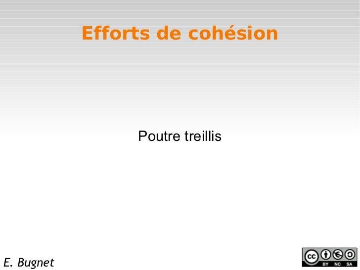 Efforts de cohésion                 Poutre treillisE. Bugnet