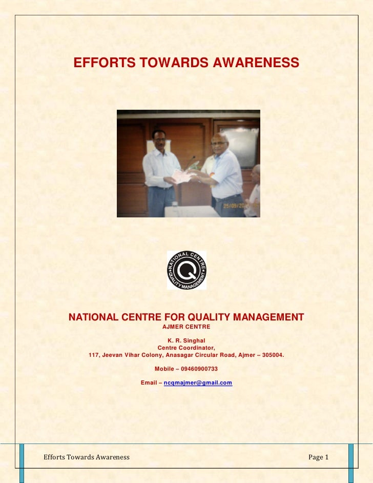EFFORTS TOWARDS AWARENESS            NATIONAL CENTRE FOR QUALITY MANAGEMENT                                     AJMER CENT...