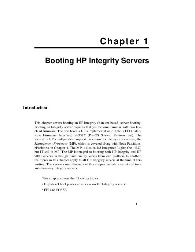 Chapter 1            Booting HP Integrity ServersIntroduction     This chapter covers booting an HP Integrity (Itanium-bas...