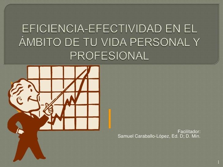 Facilitador:Samuel Caraballo-López, Ed. D; D. Min.                                         1