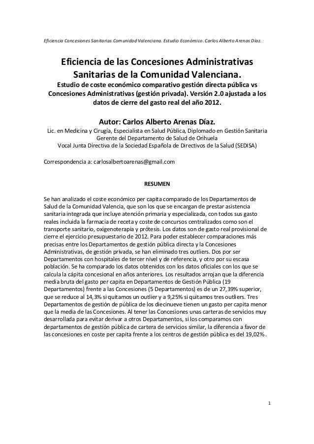 Eficiencia Concesiones Sanitarias Comunidad Valenciana. Estudio Económico. Carlos Alberto Arenas Díaz. 1 Eficiencia de las...