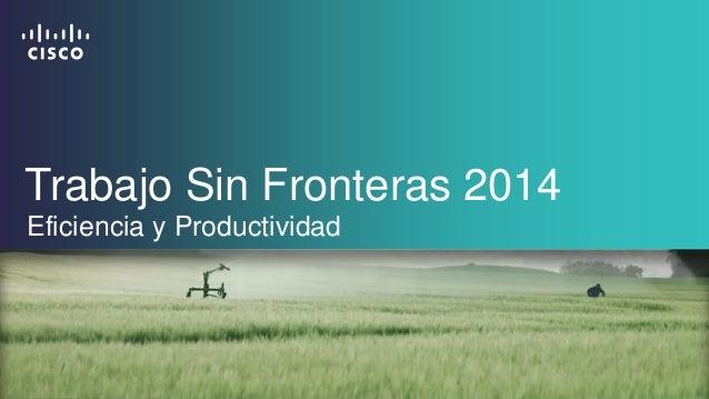 Trabajo Sin Fronteras 2014 Eficiencia y Productividad