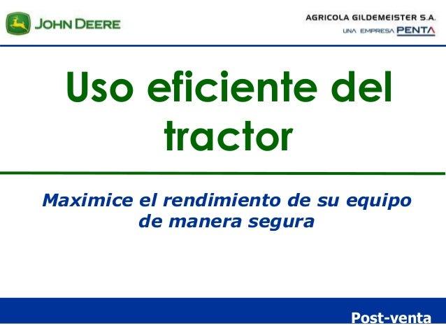Post-venta Uso eficiente del tractor Maximice el rendimiento de su equipo de manera segura