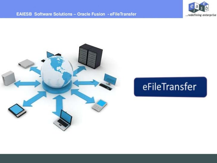 EAIESB Software Solutions – Oracle Fusion - eFileTransfer