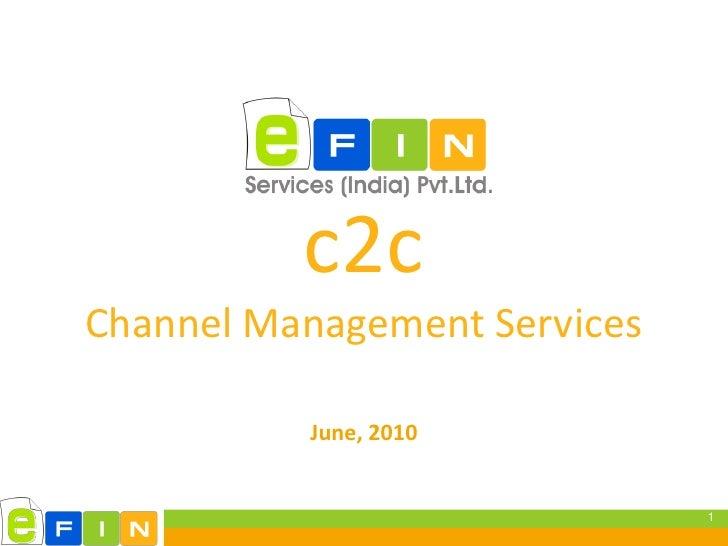 c2c Channel Management Services            June, 2010                                 1