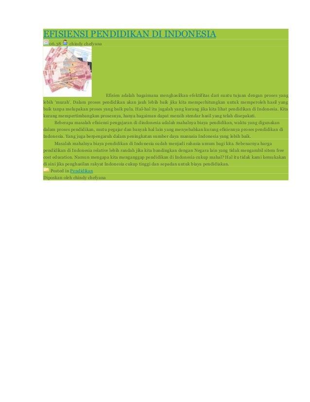 EFISIENSI PENDIDIKAN DI INDONESIA 06.38  chindy chefyana  Efisien adalah bagaimana menghasilkan efektifitas dari suatu tuj...