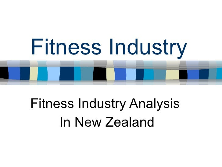 Fitness Industry  Fitness Industry Analysis      In New Zealand